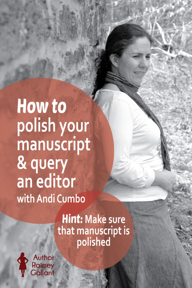 How to polish your manuscript and query an editor with Andi Cumbo #amediting #amrevising #authors