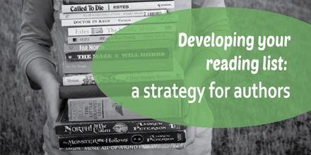 Developing your reading list: a strategy for authors #amwriting #authors #writers