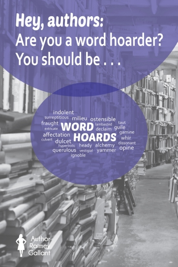 Hey, authors: Are you a word hoarder? You should be. #writing #authors