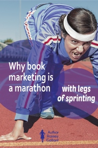 Why book marketing is a marathon with legs of sprinting #pubtip #bookmarketing #indieauthors