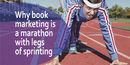Why book marketing is a marathon with legs of sprinting #AuthorToolboxBlogHop