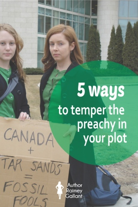 5 ways to temper the preachy in your plot #amwriting #writingtips #plotting