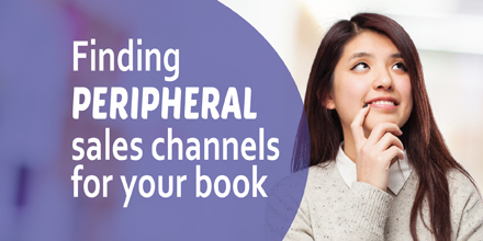 Finding peripheral sales channels for your book #AuthorToolboxBlogHop