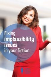 Fixing implausibility issues in your fiction #AuthorToolboxBlogHop #amwriting #writingtips