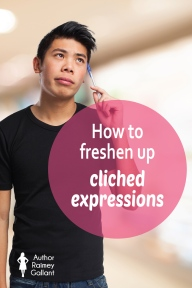How to freshen up cliched expressions #AuthorToolboxBlogHop #writing #author