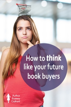 How to think like your future book buyers #bookmarketing #marketing #pubtip