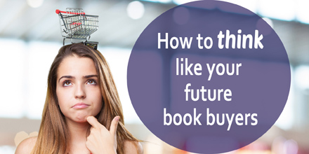 How to think like your future book buyers #marketing #bookmarketing #writing