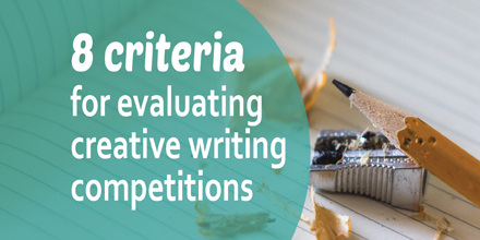 8 criteria for evaluating creative writing competitions #amwriting #authors #amrevising