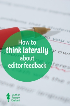 How to think laterally about editor feedback #amrevising #amediting #editing
