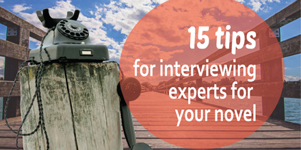 15 tips for interviewing experts for your novel #AuthorToolboxBlogHop