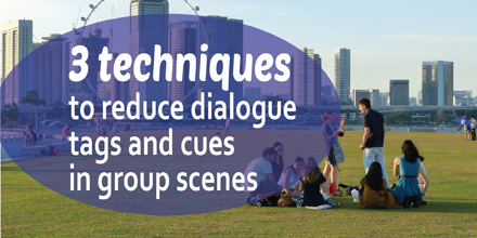 3 techniques to reduce dialogue tags and cues in group scenes #AuthorToolboxBlogHop