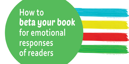 How to beta your book for emotional responses of readers #AuthorToolboxBlogHop