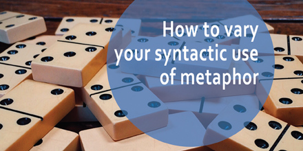 How to vary your syntactic use of metaphor #AuthorToolboxBlogHop