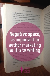 Negative space, as important to author marketing as it is to writing