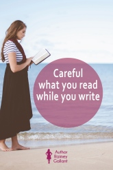 Careful what you read while you write