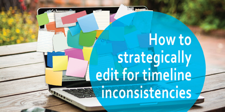 How to strategically edit for timeline inconsistencies (#IWSG blog hop)