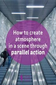 How to create atmosphere in a scene through parallel action