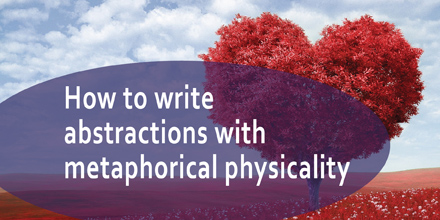 How to write abstractions as metaphorical physicality #AuthorToolboxBlogHop