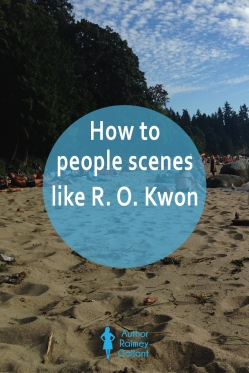 How to people scenes like R. O. Kwon