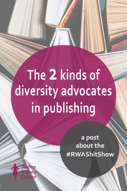 The title of this post, The 2 kinds of diversity advocates in publishing, a post about the #RWAShitShow, is superimposed over some random books