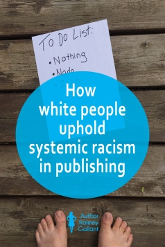 """The title of this post, How white people uphold systemic racism in publishing, is superimposed over a photo of a piece of paper that reads, """"To do list: Nothing, nada, zilch."""""""