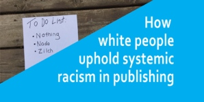 How white people uphold systemic racism in publishing
