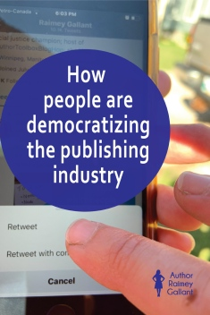 The title of this post, How people are democratizing the publishing industry, is superimposed over an image of a finger about to press retweet on Twitter