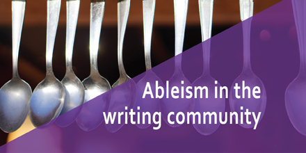 Ableism in the writing community #AuthorToolboxBlogHop
