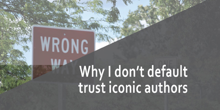 Why I don't default trust iconic authors #AuthorToolboxBlogHop